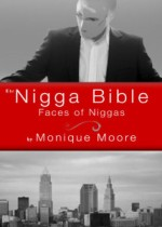 The Nigga Bible: Faces of Niggas